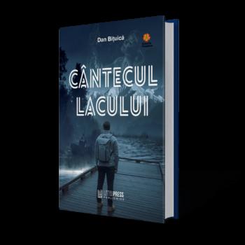 Cântecul lacului - Dan Bițuică - LiterPress Publishing